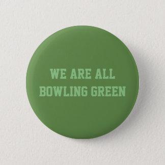Badge Rond 5 Cm Nous sommes tout le bouton de Bowling Green