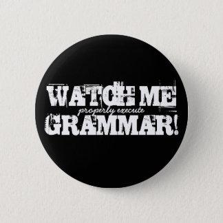 Badge Rond 5 Cm Observez-moi (exécutez correctement) grammaire !