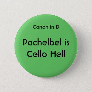 Badge Rond 5 Cm Pachelbel est enfer de violoncelle - bouton
