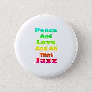 Badge Rond 5 Cm Paix et amour et tout ce jazz