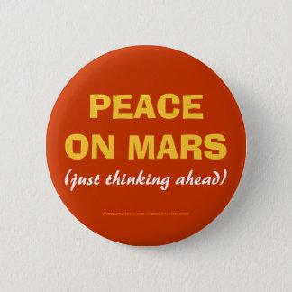 Badge Rond 5 Cm PAIX SUR le bouton de MARS (pensant juste en