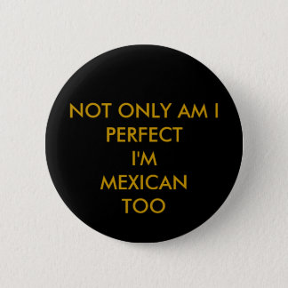 Badge Rond 5 Cm perfection mexicaine