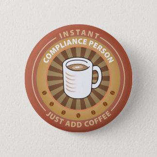 Badge Rond 5 Cm Personne instantanée de conformité