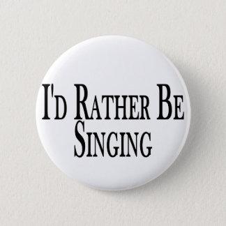 Badge Rond 5 Cm Plutôt chante