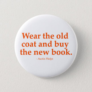 Badge Rond 5 Cm Portez le vieux manteau et achetez le nouveau