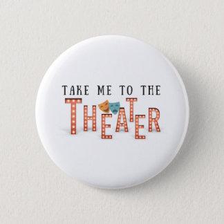 Badge Rond 5 Cm Portez-moi au théâtre