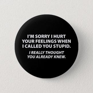 Badge Rond 5 Cm Présentation d'excuses aux personnes stupides
