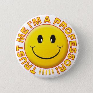 Badge Rond 5 Cm Professeur Trust Me Smile