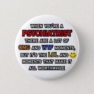 Badge Rond 5 Cm Psychiatre… OMG WTF LOL