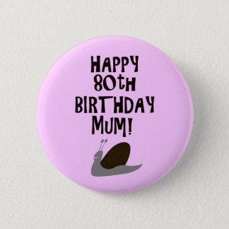 Badge Rond 5 Cm Quatre-vingtième maman heureuse d'anniversaire !