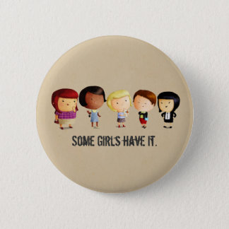 Badge Rond 5 Cm Quelques filles de culture secondaire