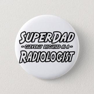 Badge Rond 5 Cm Radiologue de SuperDad…
