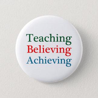 Badge Rond 5 Cm Réalisation de croyance de enseignement