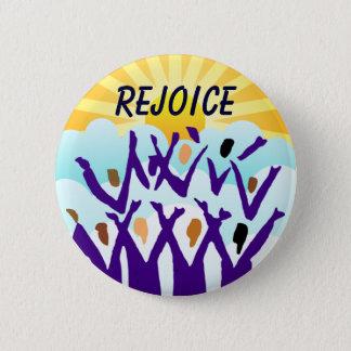Badge Rond 5 Cm Réjouissez-vous le bouton