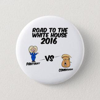 Badge Rond 5 Cm Route au Pantsuit 2016 de la Maison Blanche contre