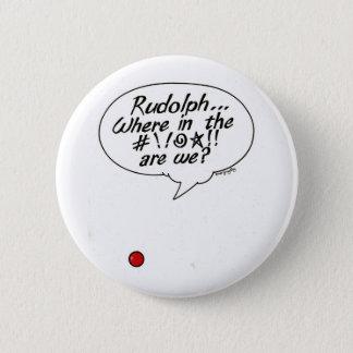 Badge Rond 5 Cm Rudolph… Là où dans # ! ! @☆ ! ! sommes-nous ?