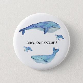 Badge Rond 5 Cm Sauvez notre bouton d'océans
