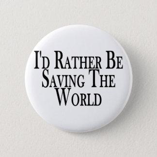 Badge Rond 5 Cm Sauvez plutôt le monde