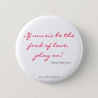 Badge Rond 5 Cm Si la musique soit la nourriture de l'amour, jouez