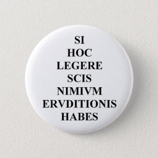 Badge Rond 5 Cm Si vous pouvez lire ce latin boutonnez