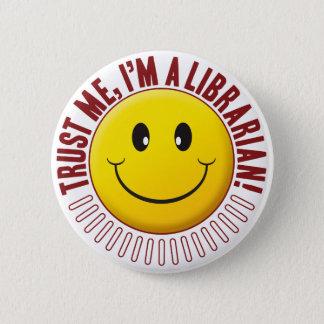 Badge Rond 5 Cm Smiley de confiance de bibliothécaire