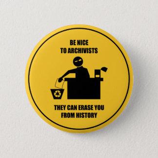 Badge Rond 5 Cm Soyez Nice aux archivistes