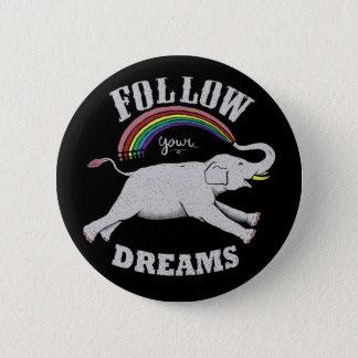 Badge Rond 5 Cm Suivez votre rêve
