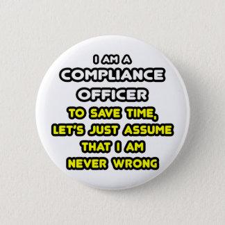Badge Rond 5 Cm T-shirts drôle de dirigeant de conformité