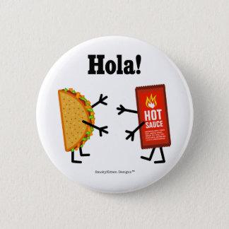 Badge Rond 5 Cm Taco et sauce chaude - Hola ! (Bonjour ! dans