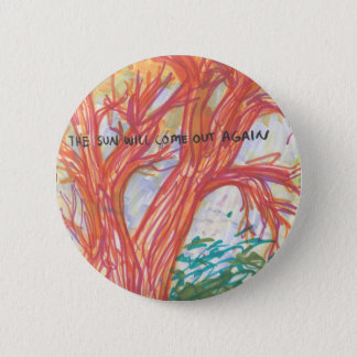 Badge Rond 5 Cm The Sun viendra encore Pin de |