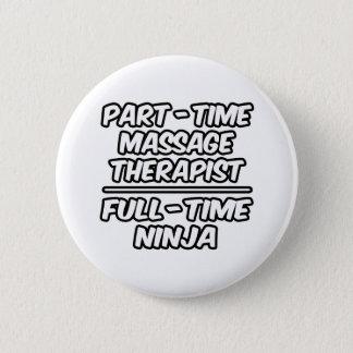 Badge Rond 5 Cm Thérapeute à temps partiel… à plein temps Ninja de