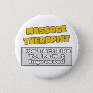 Badge Rond 5 Cm Thérapeute de massage. Vous êtes impressionnés
