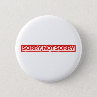 Badge Rond 5 Cm Timbre désolé et non désolé