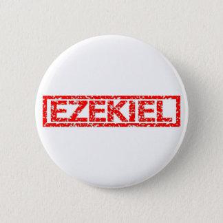 Badge Rond 5 Cm Timbre d'Ezekiel