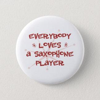 Badge Rond 5 Cm Tout le monde aime un joueur de saxophone