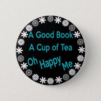 Badge Rond 5 Cm Un bon livre, une tasse de thé, oh heureux je