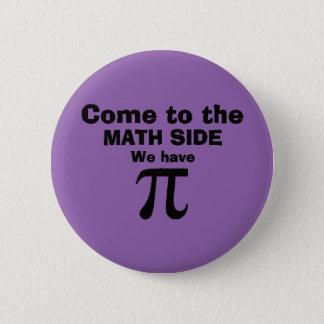 Badge Rond 5 Cm Venez au côté de maths nous avons pi !