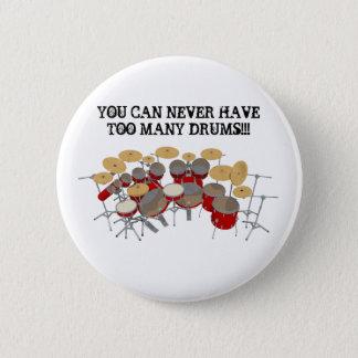Badge Rond 5 Cm Vous pouvez ne jamais avoir trop de tambours !