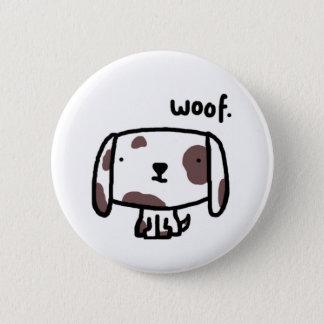 Badge Rond 5 Cm Woof. Bouton/insigne de chien