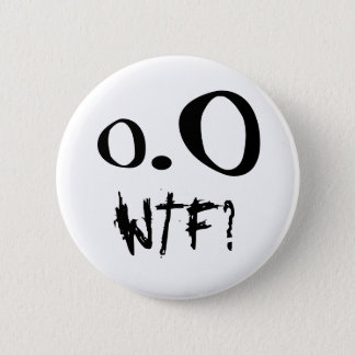 Badge Rond 5 Cm WTF ? - Bouton