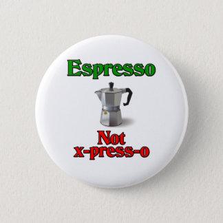 Badge Rond 5 Cm X-Presse-o de café express pas