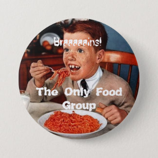 Badge Rond 7,6 Cm Braaaains ! Le seul groupe d'aliments