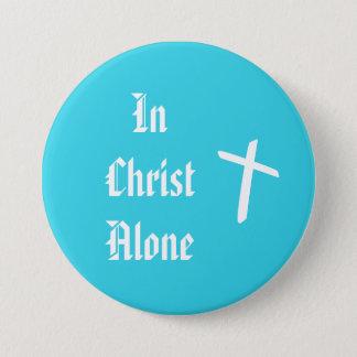 Badge Rond 7,6 Cm Dans le seul bouton croisé du Christ