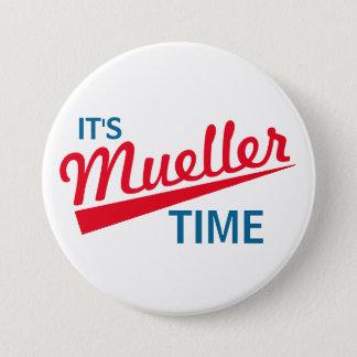 """Badge Rond 7,6 Cm Drôle """"il est temps de Mueller """""""