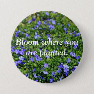 Badge Rond 7,6 Cm Fleur où vous êtes goupille plantée