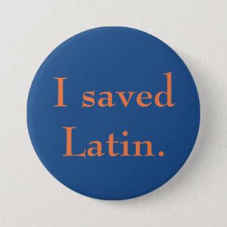 Badge Rond 7,6 Cm J'ai sauvé le latin