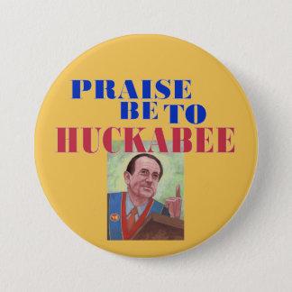 Badge Rond 7,6 Cm L'éloge soit à Huckabee