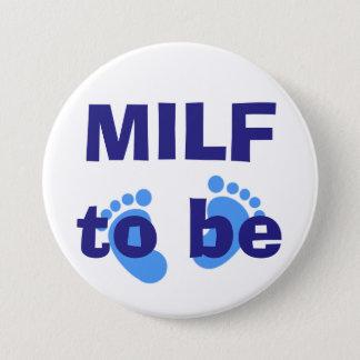 Badge Rond 7,6 Cm MILF à être