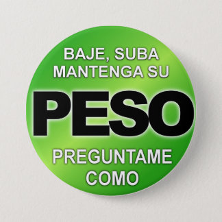 Badge Rond 7,6 Cm Peso de Baje Suba Mantega Su, bouton de Preguntame