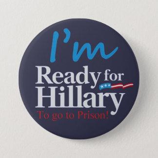 Badge Rond 7,6 Cm préparez pour Hillary…. Pour aller à la prison